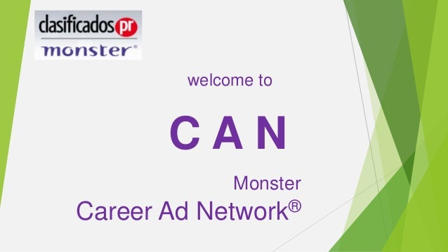 Monster Career Ad Network® welcome to C A N