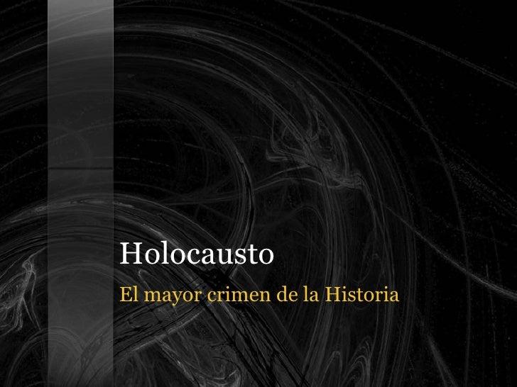 Holocausto El mayor crimen de la Historia