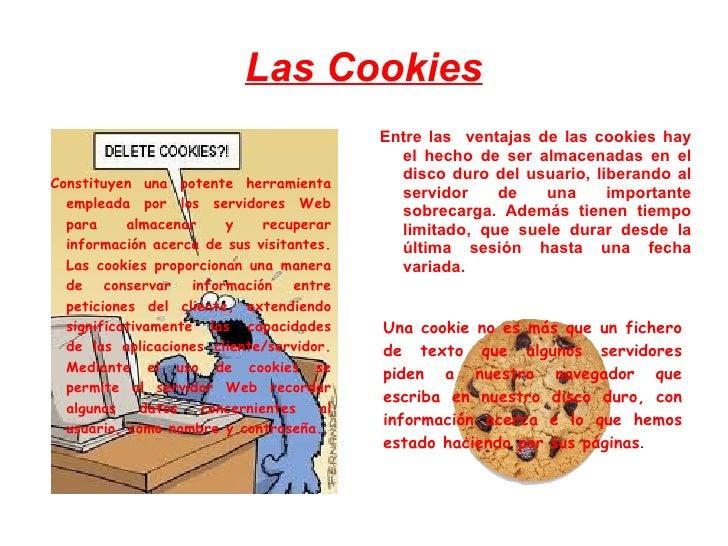 Las Cookies                                          Entre las ventajas de las cookies hay                                ...