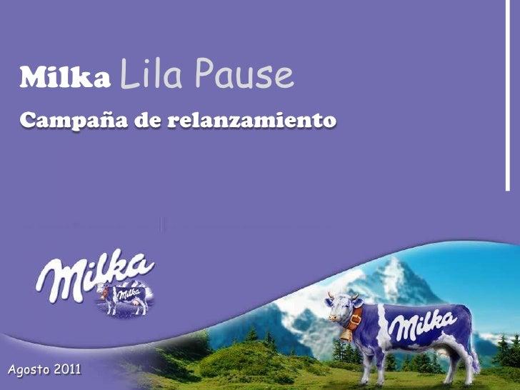 MilkaLila Pause<br />Campaña de relanzamiento<br />Agosto 2011<br />