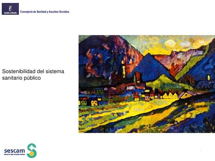 Consejería de Sanidad y Asuntos SocialesSostenibilidad del sistemasanitario público                                       ...
