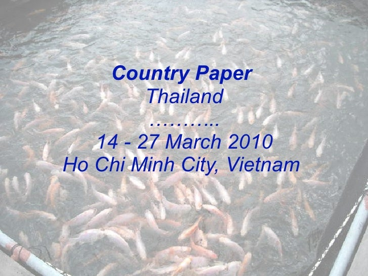 Country Paper  Thailand ……….. 14 - 27 March 2010 Ho Chi Minh City, Vietnam