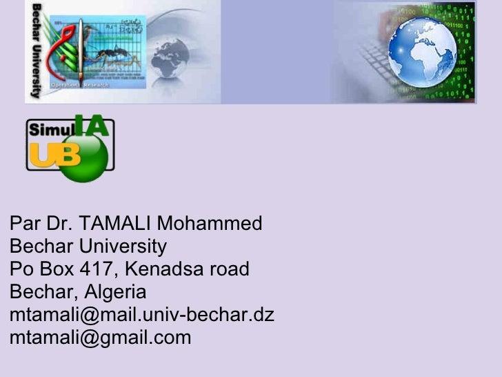 Par Dr. TAMALI MohammedBechar UniversityPo Box 417, Kenadsa roadBechar, Algeriamtamali@mail.univ-bechar.dzmtamali@gmail.com