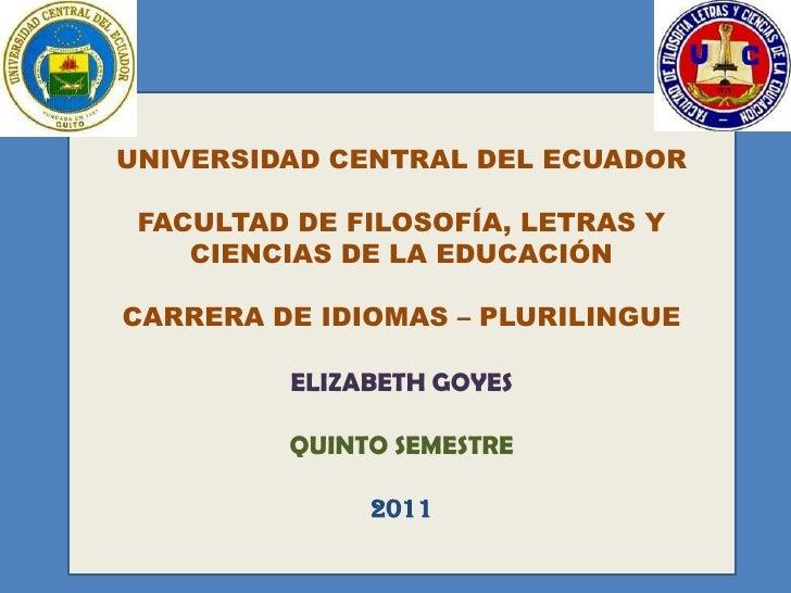 UNIVERSIDAD CENTRAL DEL ECUADOR FACULTAD DE FILOSOFÍA, LETRAS Y    CIENCIAS DE LA EDUCACIÓNCARRERA DE IDIOMAS – PLURILINGU...