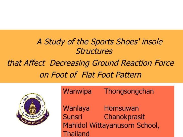 <ul><li>A Study of the Sports Shoes' insole  Structures  </li></ul><ul><li>that Affect  Decreasing Ground Reaction Force  ...