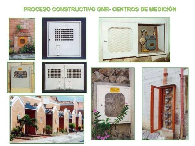 PROCESO CONSTRUCTIVO GNR- CENTROS DE MEDICIÓN