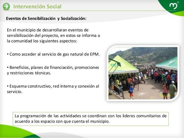 Intervención SocialEventos de Sensibilización y Socialización:En el municipio de desarrollaran eventos desensibilización d...