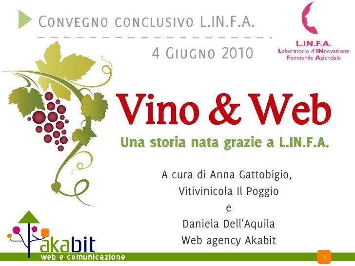 Convegno conclusivo L.IN.F.A.                4 Giugno 2010             Vino & Web           Una storia nata grazie a L.IN....