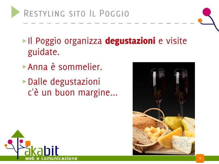 Restyling sito Il Poggio  Il Poggio organizza degustazioni e visite guidate. Anna è sommelier. Dalle degustazioni c'è un b...
