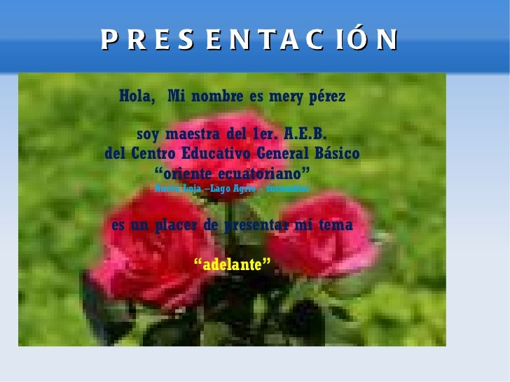 """<ul>PRESENTACIÓN </ul><ul>Hola,  Mi nombre es mery pérez soy maestra del 1er. A.E.B. del Centro Educativo General Básico """"..."""
