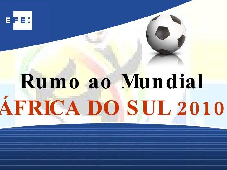 Rumo ao Mundial ÁFRICA DO SUL 2010
