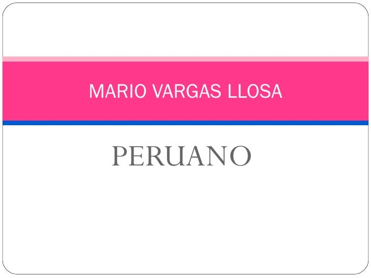 PERUANO MARIO VARGAS LLOSA