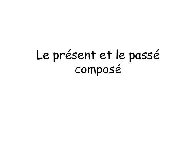 Le présent et le passé composé