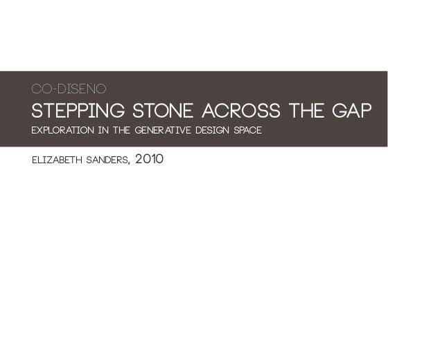Co-DiseñoStepping stone across the gapexploration in the generative design spaceelizabeth sanders, 2010