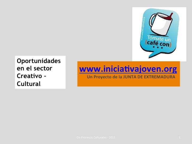 Oportunidadesen el sector       www.iniciavajoven.org Creativo –                Un Proyecto de la ...