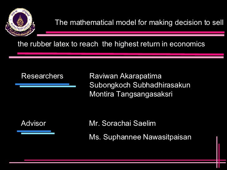 The mathematical model for making decision to sell the rubber latex   to reach  the highest return in economics Researcher...