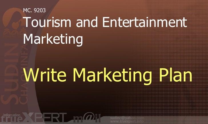 MC .  9203 Tourism and Entertainment Marketing Write Marketing Plan