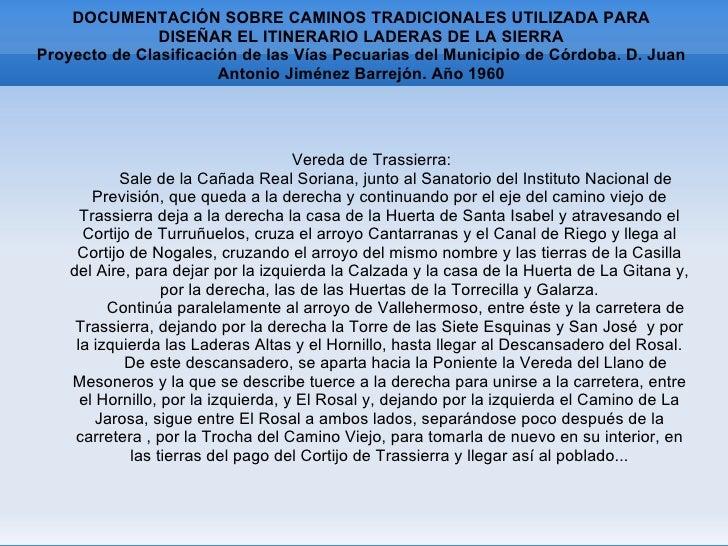DOCUMENTACIÓN SOBRE CAMINOS TRADICIONALES UTILIZADA PARA DISEÑAR EL ITINERARIO LADERAS DE LA SIERRA Proyecto de Clasificac...