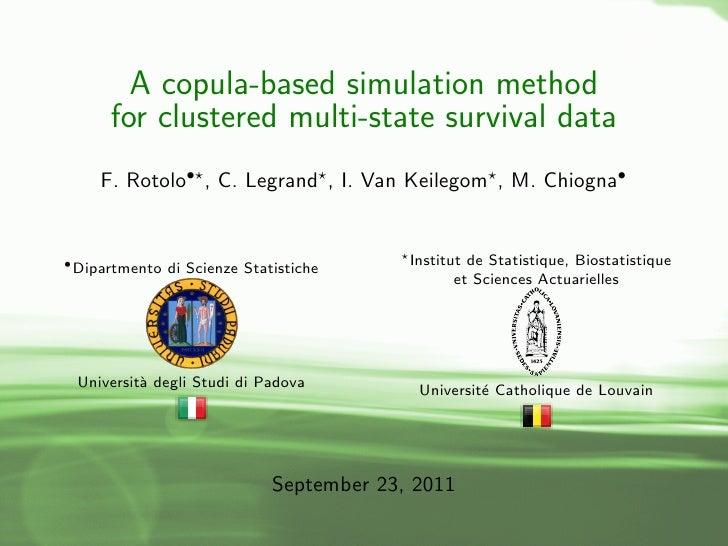 A copula-based simulation method      for clustered multi-state survival data    F. Rotolo• , C. Legrand , I. Van Keilegom...
