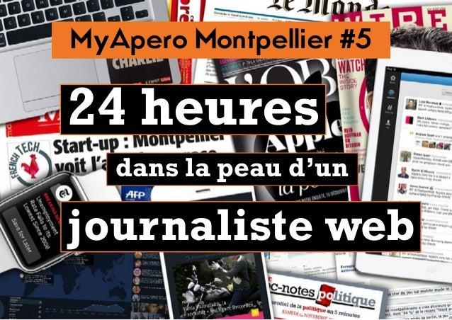 MyApero Montpellier #5 24 heures dans la peau d'un journaliste web