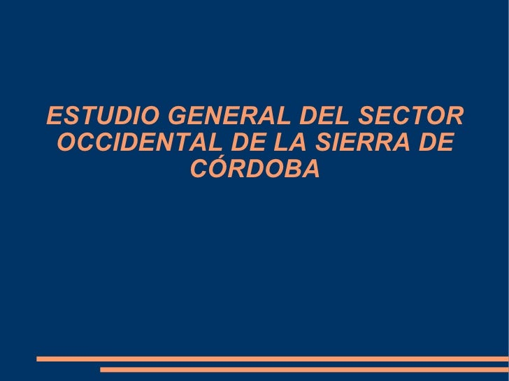 ESTUDIO GENERAL DEL SECTOR OCCIDENTAL DE LA SIERRA DE CÓRDOBA
