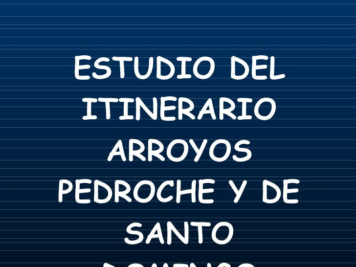 ESTUDIO DEL ITINERARIO ARROYOS PEDROCHE Y DE SANTO DOMINGO