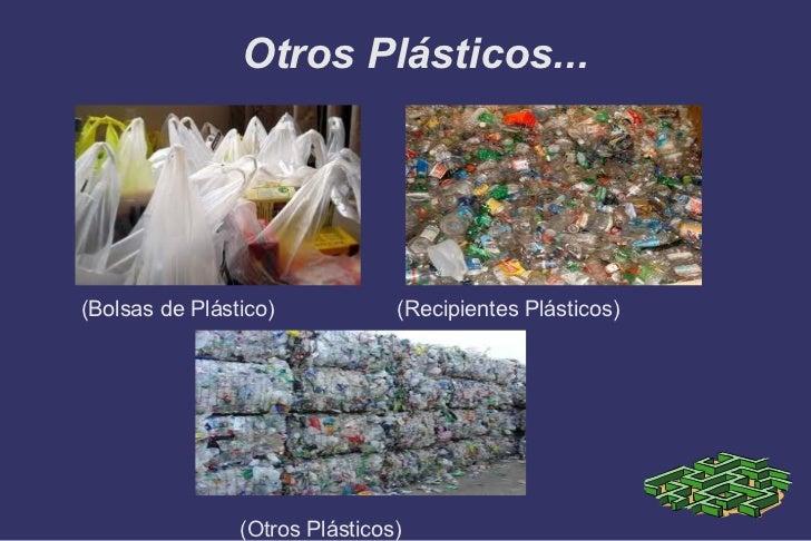 Otros Plásticos... <ul>(Bolsas de Plástico)  (Recipientes Plásticos) (Otros Plásticos) </ul>