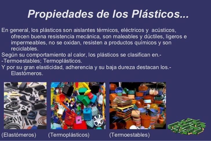 Propiedades de los Plásticos... <ul>En general, los plásticos son aislantes térmicos, eléctricos y  acústicos, ofrecen bue...