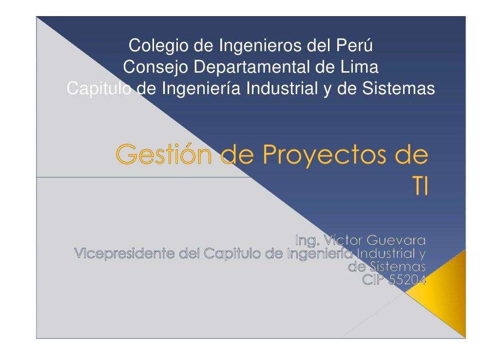 Colegio de Ingenieros del Perú        Consejo Departamental de Lima Capitulo de Ingeniería Industrial y de Sistemas