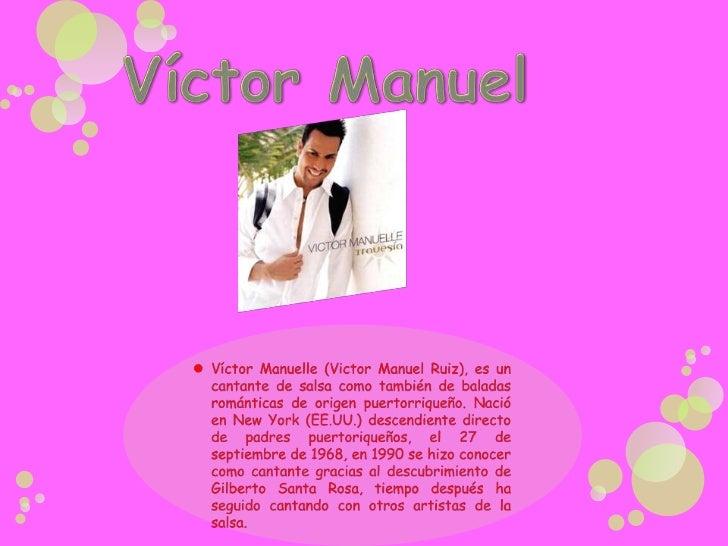 es un cantante de salsa como también debaladas      románticas     de      origenpuertorriqueño. Nació en New York(EE.UU.)...
