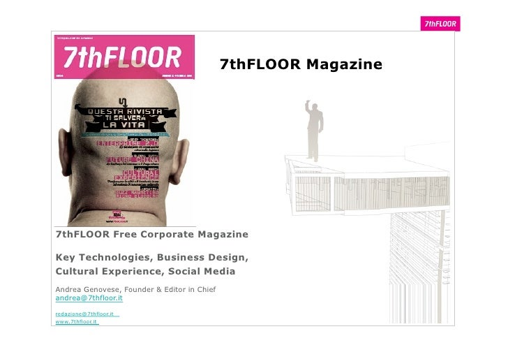7thFLOOR Magazine     7thFLOOR Free Corporate Magazine  Key Technologies, Business Design, Cultural Experience, Social Med...
