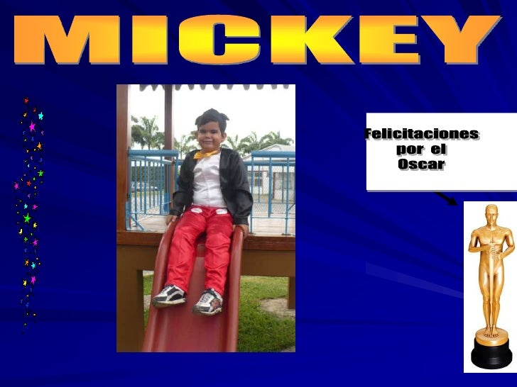 MICKEY<br />Felicitaciones<br />por  el<br />Oscar<br />
