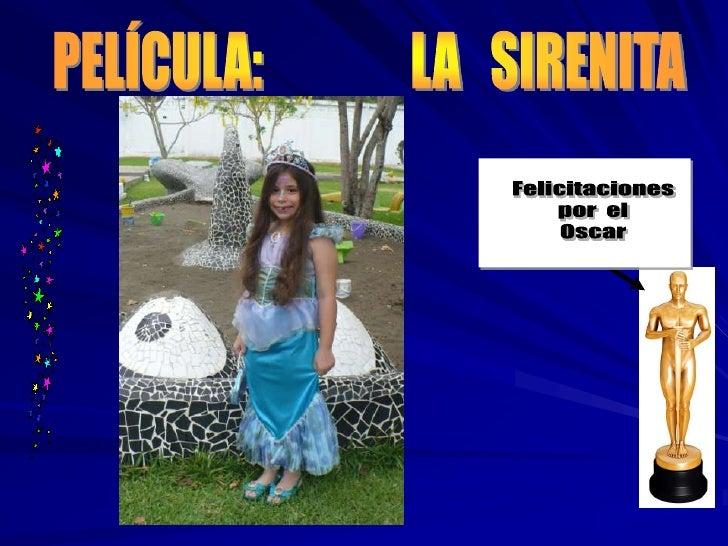 PELÍCULA:               LA   SIRENITA<br />Felicitaciones<br />por  el<br />Oscar<br />