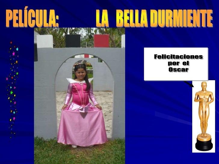 PELÍCULA:               LA   BELLA DURMIENTE<br />Felicitaciones<br />por  el<br />Oscar<br />