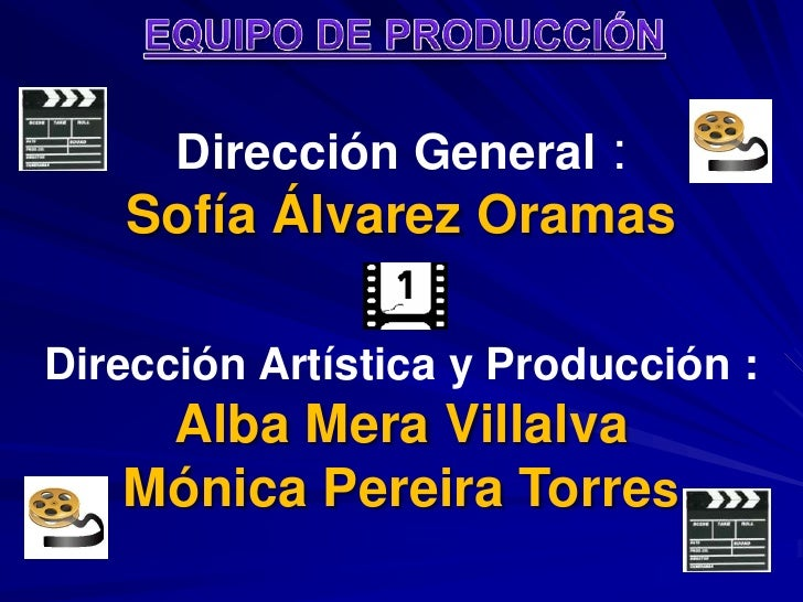 EQUIPO DE PRODUCCIÓN<br />Dirección General :         <br />Sofía Álvarez Oramas<br />Dirección Artística y Producción :<b...