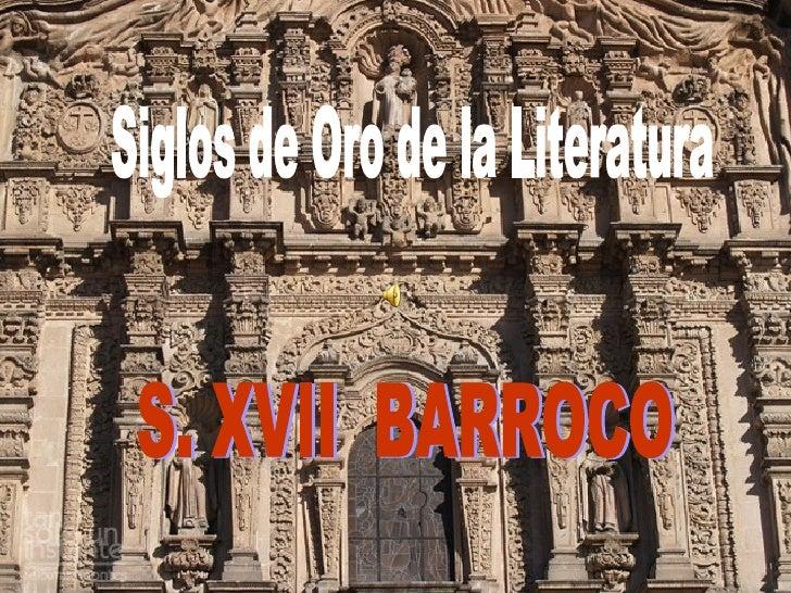 Siglos de Oro de la Literatura S. XVII  BARROCO