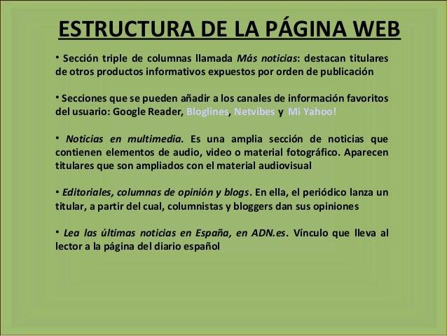 ESTRUCTURA DE LA PÁGINA WEB • Sección triple de columnas llamada Más noticias: destacan titulares de otros productos infor...