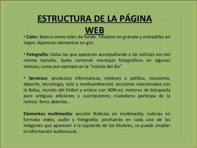ESTRUCTURA DE LA PÁGINA WEB• Color: blanco como color de fondo. Titulares en granate y entradillas en negro. Aparecen elem...