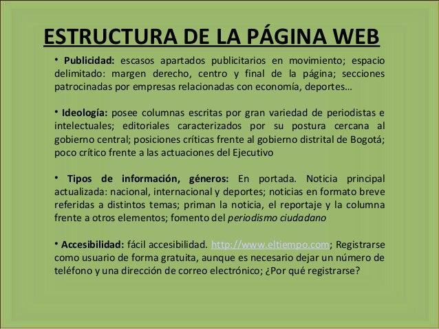 ESTRUCTURA DE LA PÁGINA WEB • Publicidad: escasos apartados publicitarios en movimiento; espacio delimitado: margen derech...