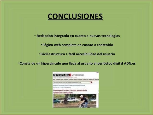 CONCLUSIONES • Redacción integrada en cuanto a nuevas tecnologías •Página web completa en cuanto a contenido •Fácil estruc...