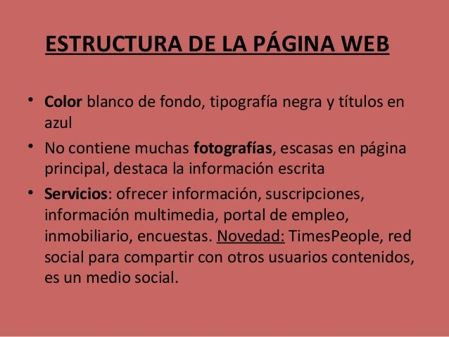 ESTRUCTURA DE LA PÁGINA WEB • Color blanco de fondo, tipografía negra y títulos en azul • No contiene muchas fotografías, ...
