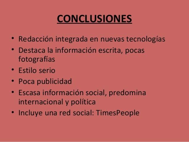 CONCLUSIONES • Redacción integrada en nuevas tecnologías • Destaca la información escrita, pocas fotografías • Estilo seri...