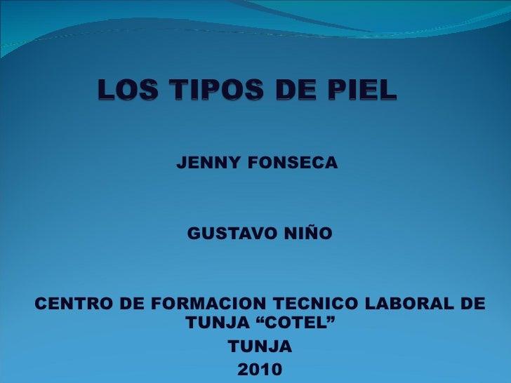 """JENNY FONSECA  GUSTAVO NIÑO CENTRO DE FORMACION TECNICO LABORAL DE TUNJA """"COTEL"""" TUNJA 2010"""