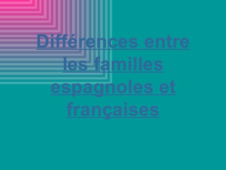 Différences entre les familles espagnoles et françaises