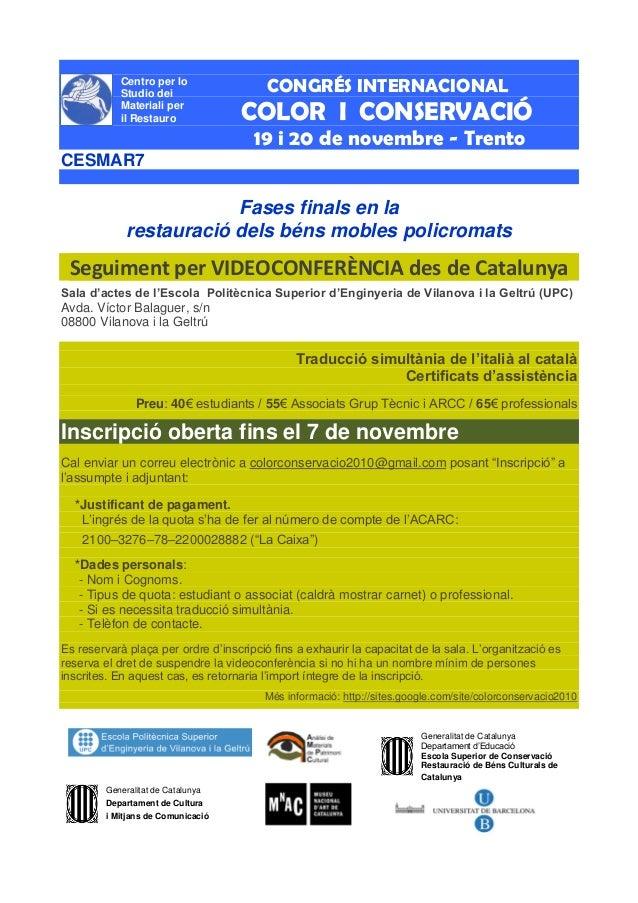 CONGRÉS INTERNACIONAL COLOR I CONSERVACIÓ 19 i 20 de novembre - Trento CESMAR7 Fases finals en la restauració dels béns mo...