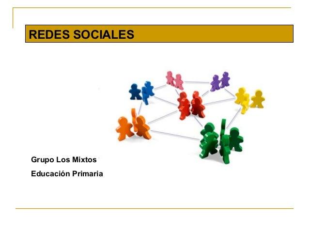REDES SOCIALES Grupo Los Mixtos Educación Primaria