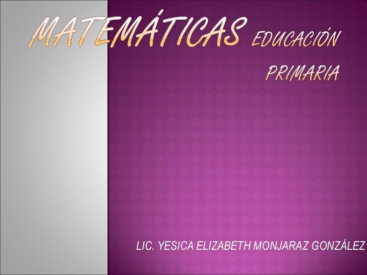 LIC. YESICA ELIZABETH MONJARAZ GONZÁLEZ