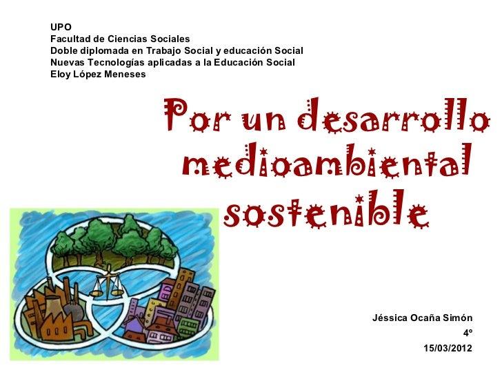 UPOFacultad de Ciencias SocialesDoble diplomada en Trabajo Social y educación SocialNuevas Tecnologías aplicadas a la Educ...