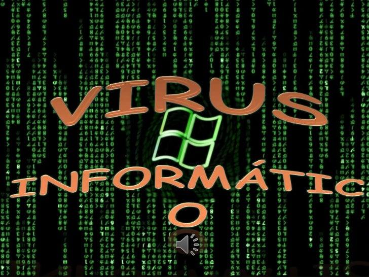 •Causa daños en el sistema            • Cuando se ejecuta un  alterando información o               archivo o se arranca e...
