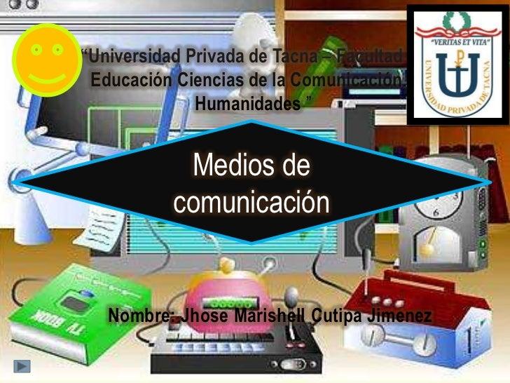 """""""Universidad Privada de Tacna – Facultad de Educación Ciencias de la Comunicación y              Humanidades """"            ..."""